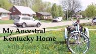 My Ancestral Kentucky Home with James Sleet