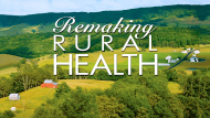 Remaking Rural Health: A KET Special Report