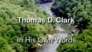 Thomas D. Clark: In His Own Words